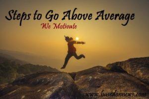 steps taken to go above average