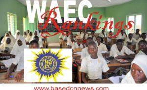 latest waec rankings of states and secondary schools 2018