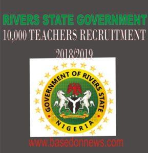 rivers state 10,000 teachers recruitment 2018/2019