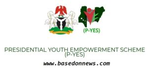 p-yes - presidential youth empowerment scheme